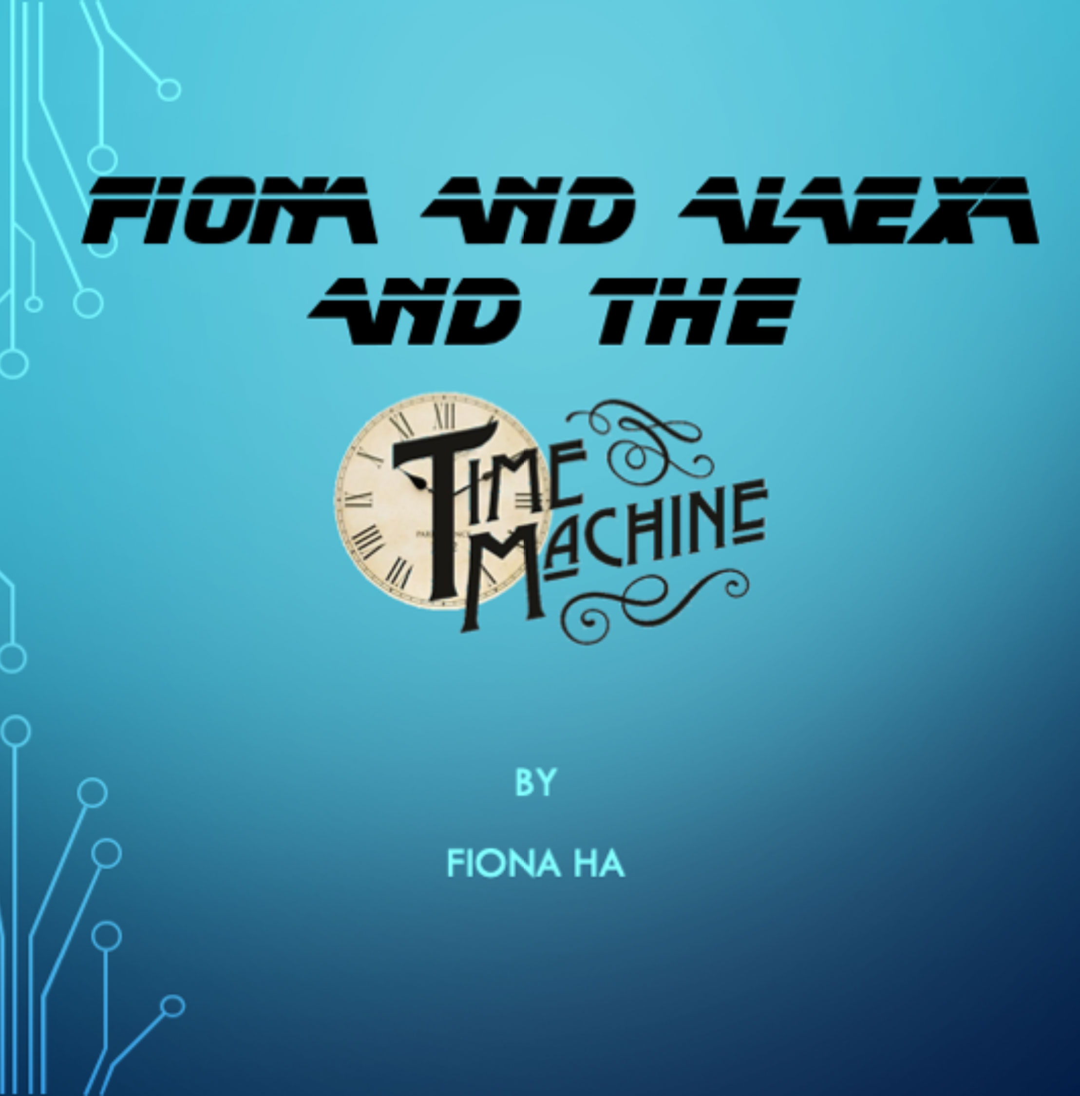 Fiona and Alexa and the Time Machine