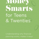 Money Smarts for Teens & Twenties