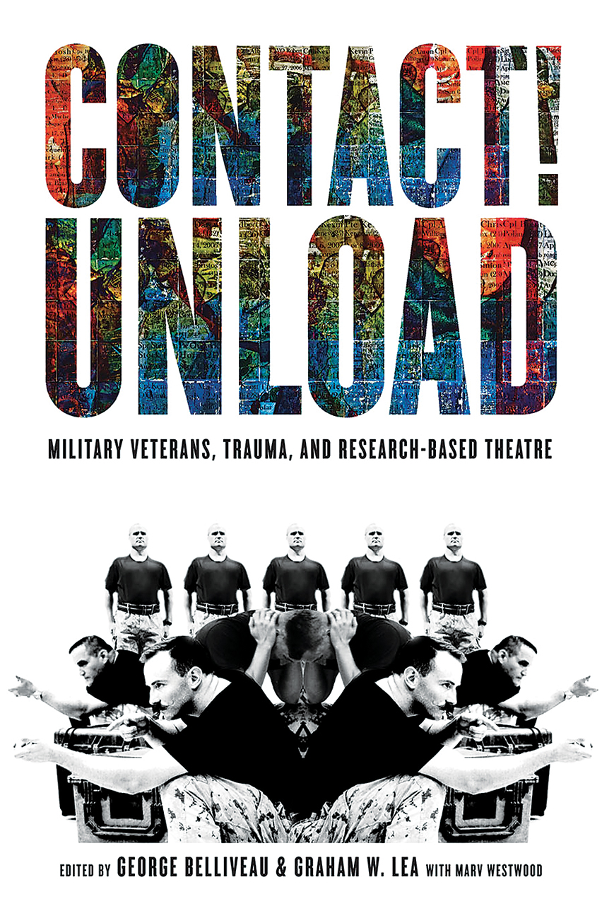 Contact! Unload: Military Veterans, Trauma, and Research-Based Theatre
