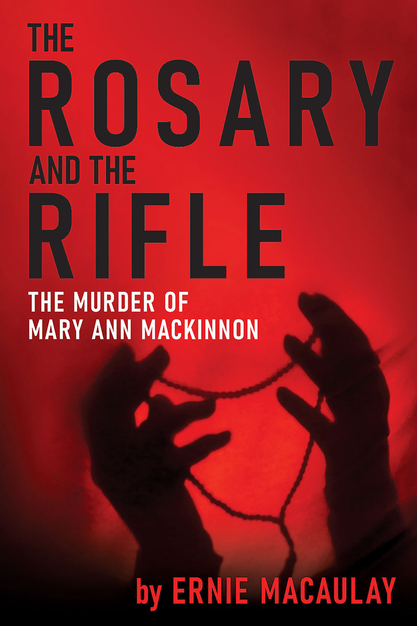 Book release: The Rosary and the Rifle:  the Murder of Mary Ann MacKinnon